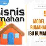 5 Model Bisnis Rumahan untuk Ibu Rumah Tangga