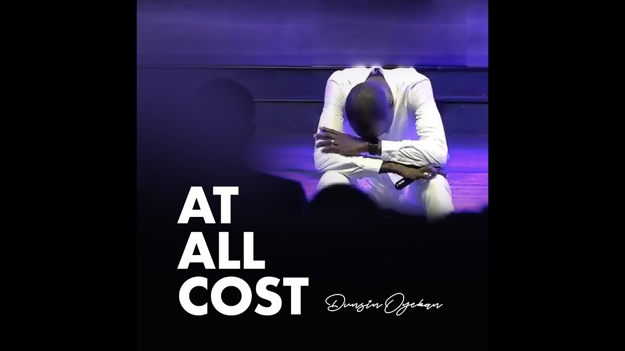 Music: Dunsi Oyekan – At All Cost
