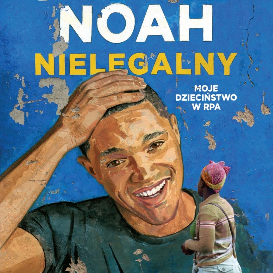 """10 faktów o Trevorze Noahu z książki """"Nielegalny"""""""