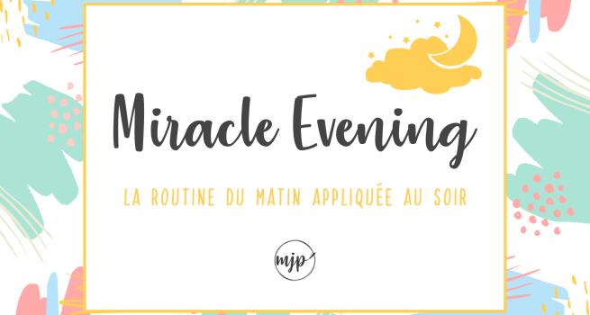 Couverture de l'article Miracle Morning : La routine du matin appliquée au soir