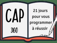 CAP 360 21 Jours pour vous programmer à réussir