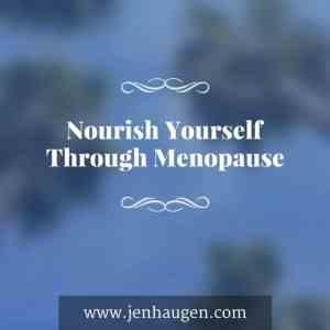 Monday Mom: Nourishing Yourself through Menopause