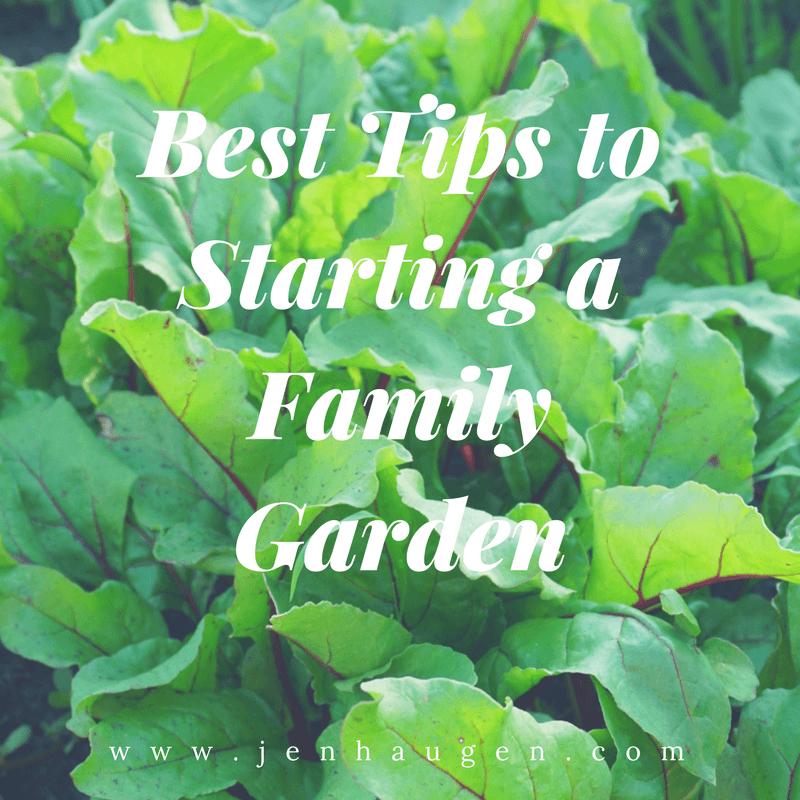 Family Garden Tips Jen Haugen