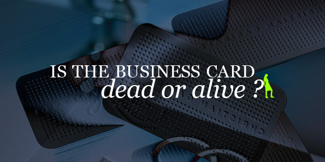 Is the business card dead or alive!?