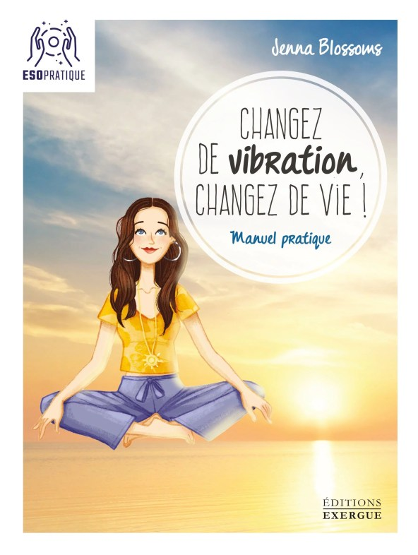 Changez de Vibration Changez De Vie Jenna Blossoms couverture