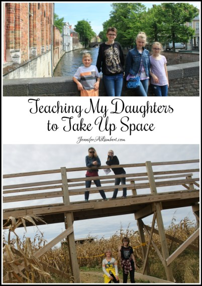 Teaching My Daughters to Take Up Space by Jennifer Lambert