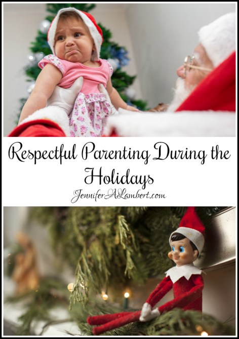 Respectful Parenting During the Holidays by Jennifer A. Lambert