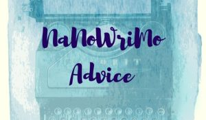 It is the first day of November and so… NaNoWriMo begins