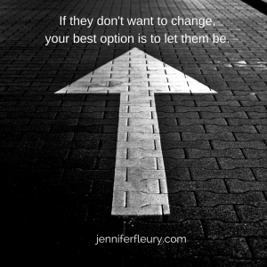 if-they-dont-want-to-change-your-best-option-is-to-let-them-be