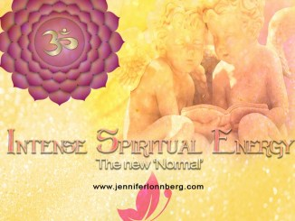 Intense Spiritual Energy is the new Normal.