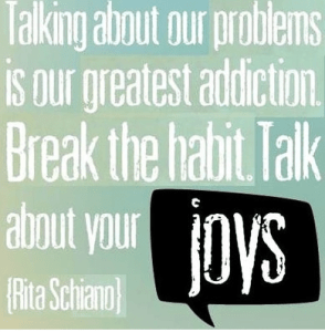 talk about your joy not your problems