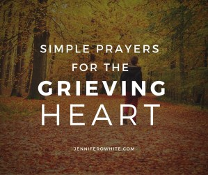 simple prayers for grieving hearts
