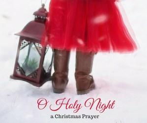 o holy night christmas prayer