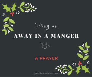 living an away in a manger life