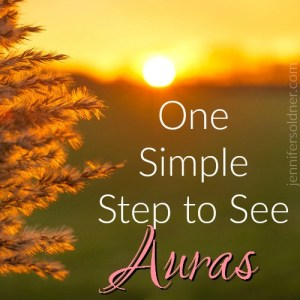 One Simple Step to See Auras | Jennifer Soldner