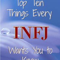 Top 10 Things Every INFJ Wants You to Know