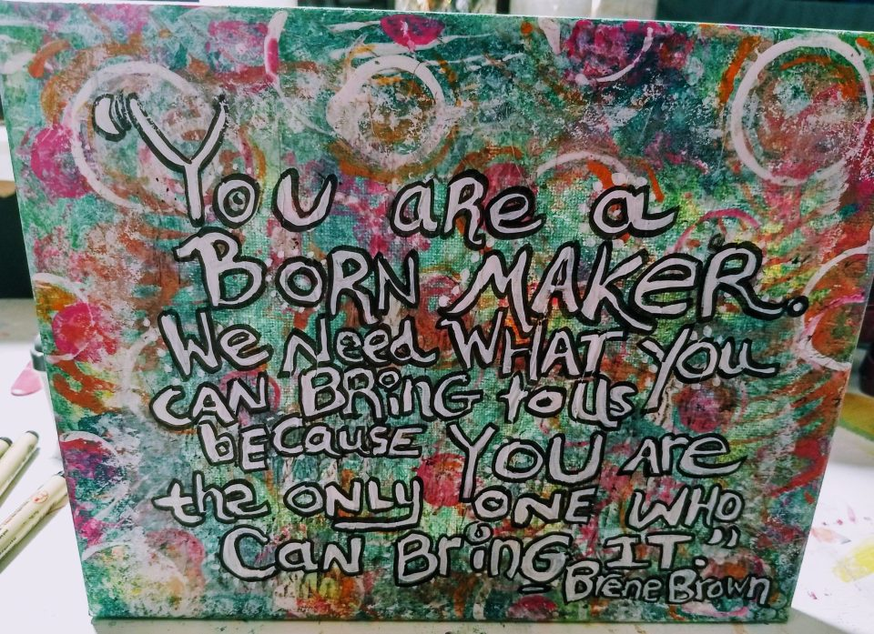 wrapped canvas, art journaling with recycled materials, you are a born maker quote by brene brown, mixed media, acrylic paint and repurposed scrap materials,