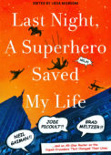 Cover of Last Night A Superhero Saved My Life
