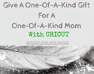DIY Mother's Day Gift Ideas   One-of-a-Kind Gift for Mom from CRICUT