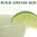 Mexican Leprechaun Recipe