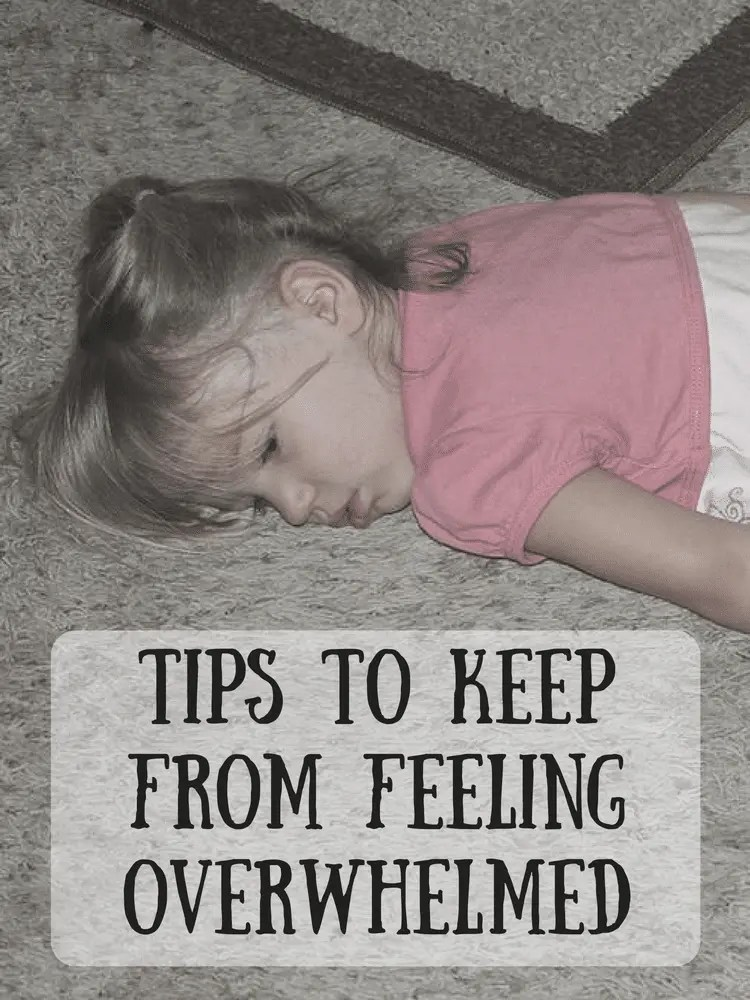 Tips To Keep From Feeling Overwhelmed