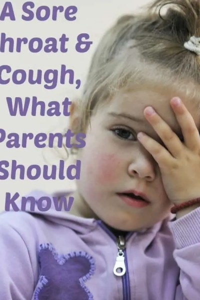 A Sore Throat and Cough, What Parents Should Know