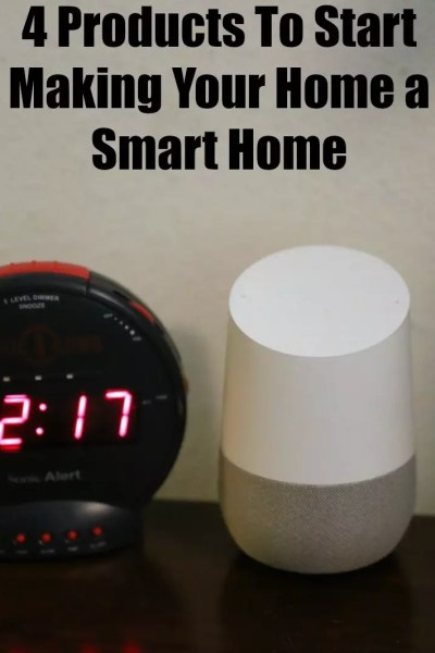 4 Products To Start Making Your Home a Smart Home