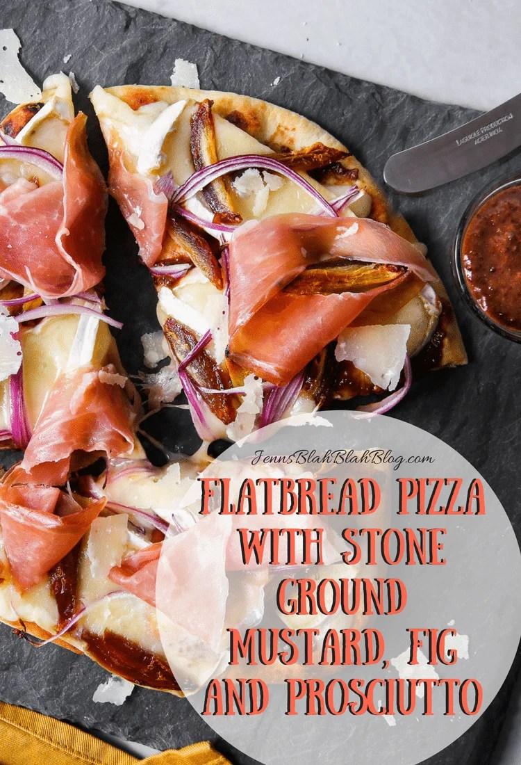 Flatbread Pizza with Stone Ground Mustard, Fig and Prosciutto