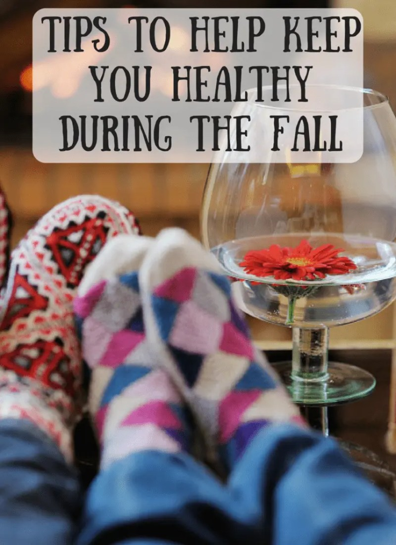 Tips to Help Keep You Healthy During The Fall