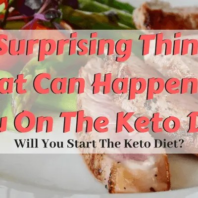 7 Surprising Things That Can Happen To You On The Keto Diet
