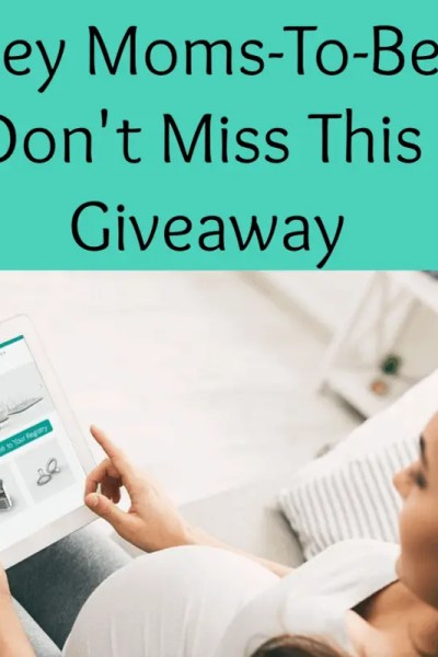 Hey Moms-To-Be You Don't Wanna Miss This Giveaway