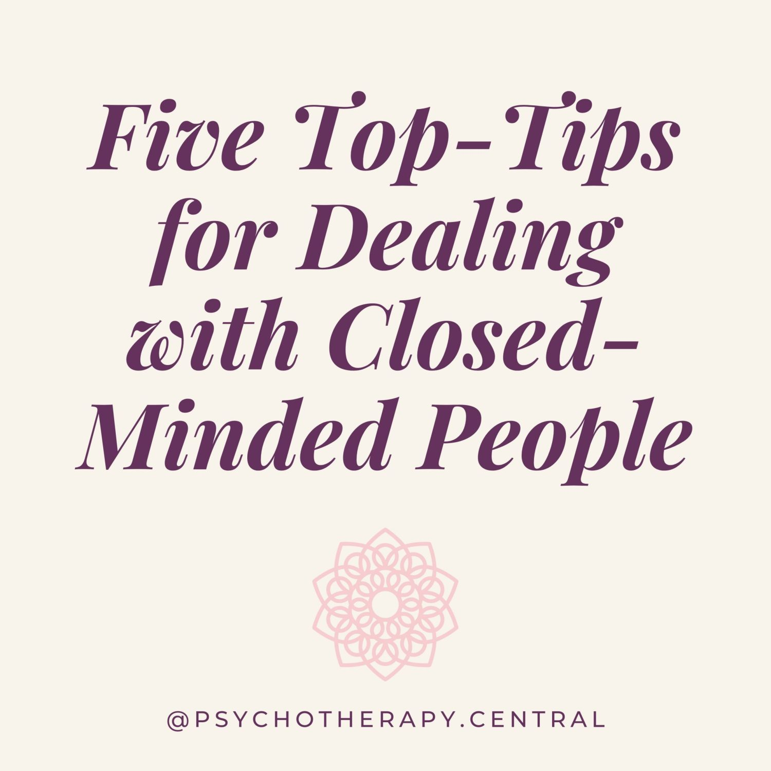top tips for dealing with closed-minded people