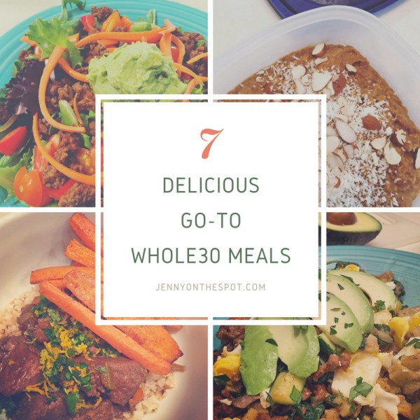 7 Delicious Go-To Whole30 Meals via @jennyonthespot/jennyonthespot.com