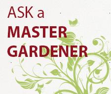 Ask a Master Gardener