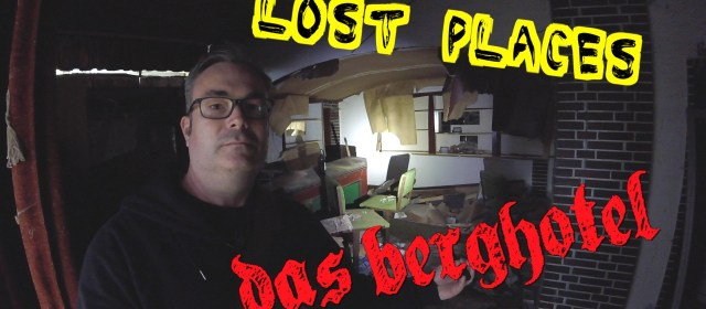Lost Places Das Berghotel Urban Exploration