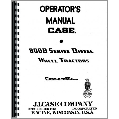Case 800B Tractor Operators Manual