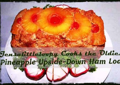 Jensalittleloopy Cooks the Oldies:  Pineapple Upside-Down Ham Loaf