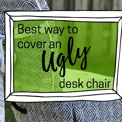 best way to cover an ugly desk chair
