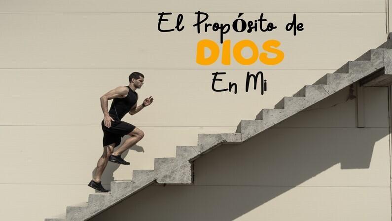 El Propósito De Dios En Mi