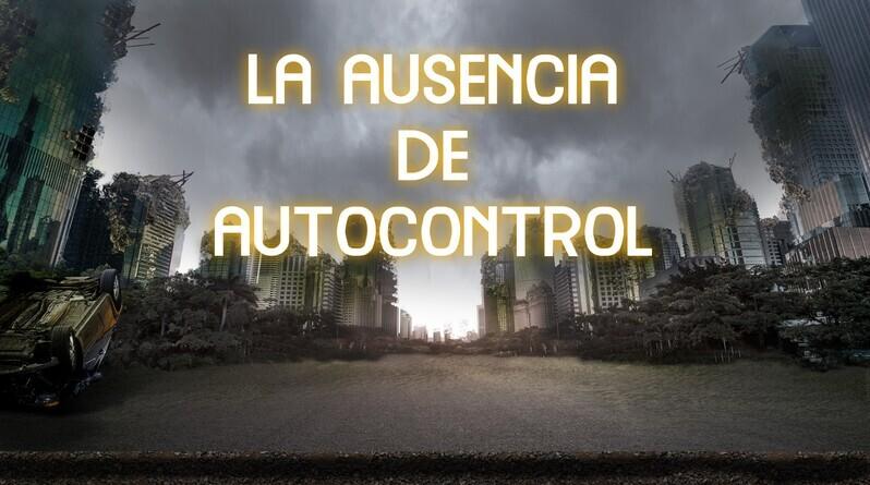 La Ausencia De Autocontrol