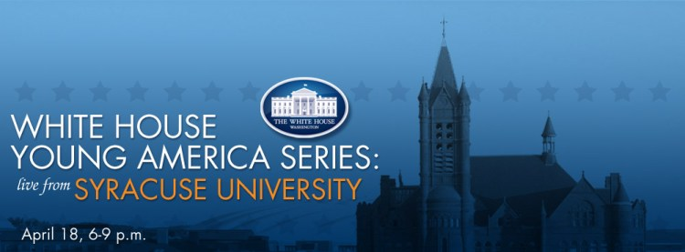 White House Young America Series - Live from Syracuse University!