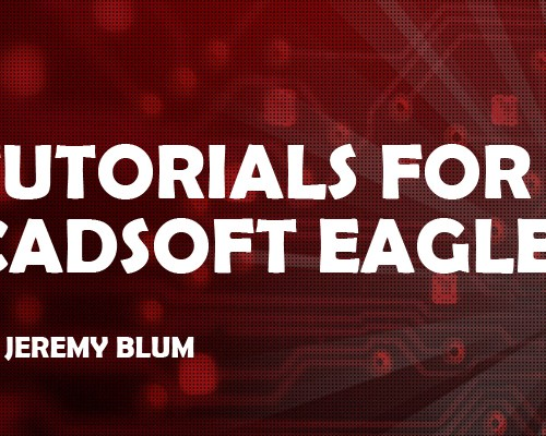 Tutorials for CadSoft EAGLE