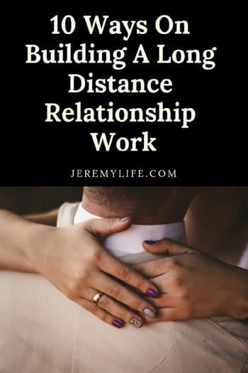 10 Ways On Building A Long Distance Relationship Work