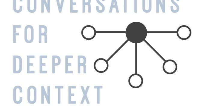 "Presenting ""Conversations for Deeper Context"""