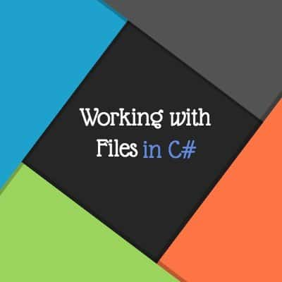 Working with Files in C#