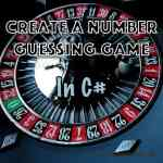 How to Create a Number Guessing Game in C#