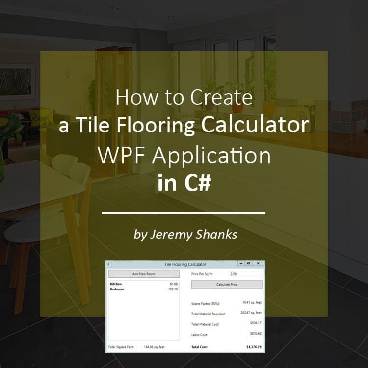 How to Create a Tile Flooring Calculator WPF Application in