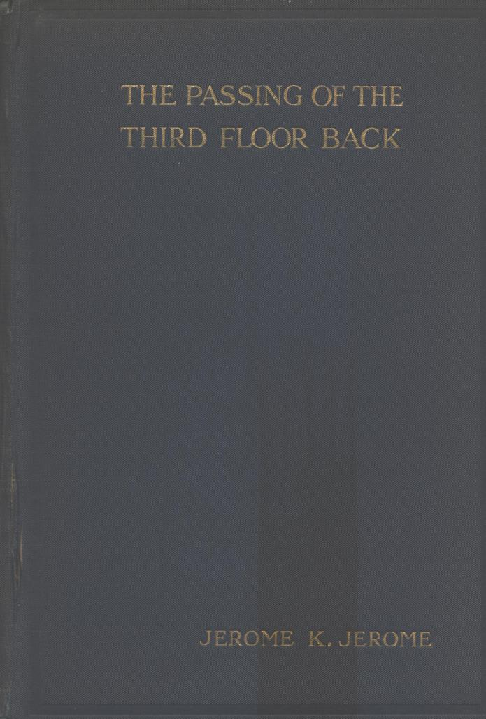 35  The Passing of the Third Floor Back  An Idle Fancy in a Prologue