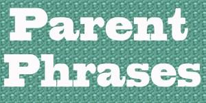 Parent Phrases
