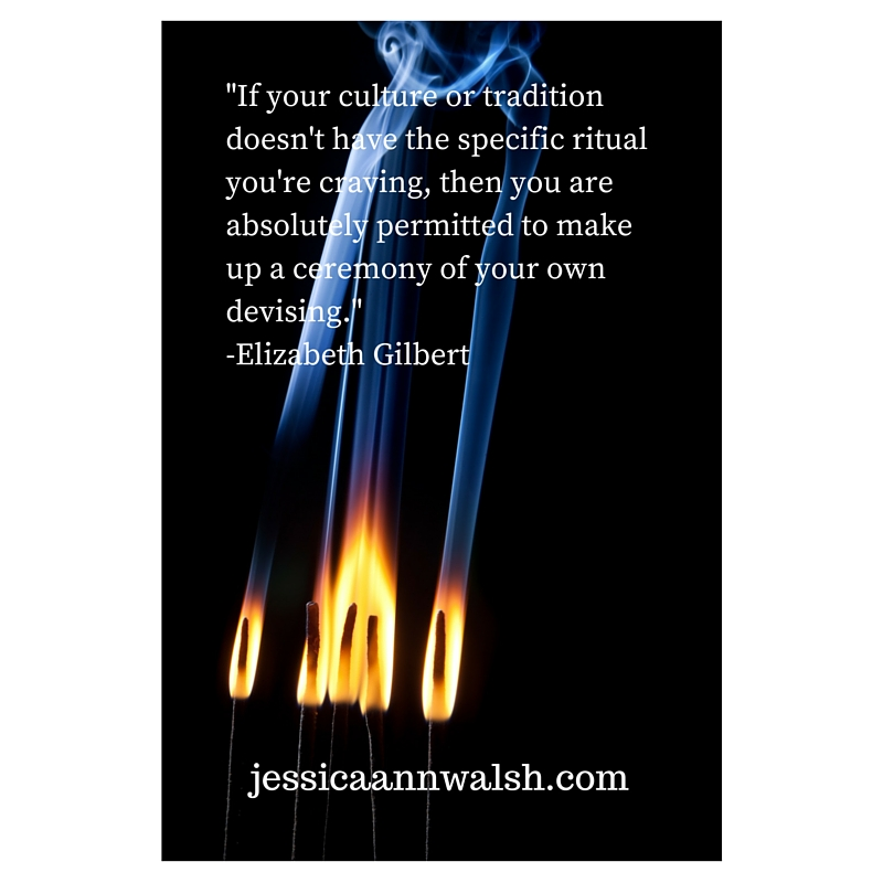 The Importance Of Creating Our Own Rituals Jessica A Walsh